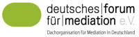 Deutsches Forum für Mediation (DFfM) e. V.